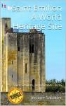 Saint Emilion A World Heritage Site: Travel guide Saint Emilion, Jurisdiction - 2016 - Jérôme Sabatier