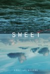 Sweet - Emmy Laybourne