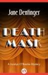 Death Mask (The Jocelyn O'Roarke Mysteries) - Jane Dentinger