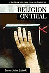 Religion on Trial: A Handbook with Cases, Laws, and Documents - James Jurinski, Charles L. Zelden