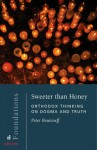 Sweeter Than Honey: Orthodox Thinking on Dogma and Truth - Peter C. Bouteneff