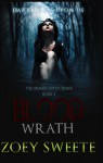 Blood Wrath (The Draven Witch Series Book 3) - Zoey Sweete, Emily Walker, Andrea Kozari, Sam Briggs