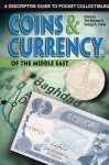 Coins & Currency of the Middle East: A Descriptive Guide to Pocket Collectibles - Thomas Michael, George Cuhaj, Tom Michael