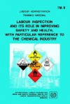 Labour Inspection and Its Role in Improving Safety and Health, with Particular Reference to the Chemical Industry (Arpla TM 8) - Ilo, Asian and Pacific Regional Centre for La