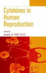 Cytokines in Human Reproduction - Joseph A. Hill