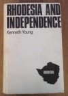Rhodesia And Independence: A Study In British Colonial Policy - Kenneth Young