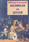 Kelimeler ve Şeyler - Michel Foucault, Mehmet Ali Kılıçbay