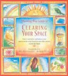 The Feng Shui Guide to Clearing Your Space: How to Unclutter and Balance Your Environment Using Feng Shui and Other Ancient Cleansing Rituals - Antonia Beattie, Rosemary Stevens