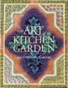 Art of the Kitchen Garden - Michael Gertley, Michael Gertley