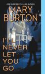 I'll Never Let You Go (Morgans of Nashville) - Mary Burton