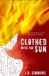 Clothed with the Sun (Omega Trilogy, #2) - J.B. Simmons