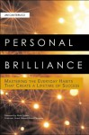 Personal Brilliance: Mastering the Everyday Habits That Create a Lifetime of Success - Jim Canterucci
