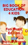 Big Book Of Education 4 Kids (Musical Edition): Learning Is Good! - The Fluffy Friends, Lord Original Buttersworth