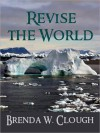 Revise the World - Brenda W. Clough