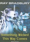 Something Wicked This Way Comes - Ray Bradbury, Kevin Foley