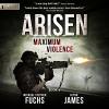 Maximum Violence: Arisen, Book 4 - Michael Stephen Fuchs, Glynn James, R.C. Bray