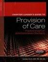 Chapter Leader's Guide to Provision Care: Practical Insight on Joint Commission Standards - Candace Smith