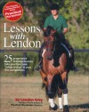 Lessons with Lendon: 25 Progressive Dressage Lessons Take You from Basic Whoa and Go to Your First Competition - Lendon Gray