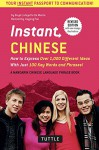 Instant Chinese: How to Express Over 1,000 Different Ideas with Just 100 Key Words and Phrases! (Mandarin Chinese Phrasebook & Dictionary) (Instant Phrasebook Series) - Boye Lafayette De Mente, Jiageng Fan