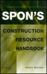 Spon's Construction Resource Handbook - Bryan J.D. Spain