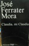 Claudia, mi Claudia - José Ferrater Mora