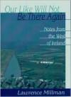 Our Like Will Not Be There Again: Notes from the West of Ireland (A Ruminator Find) - Lawrence Millman