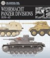 Essential Tank Identification Guide: Wehrmacht Panzer Divisions 1939 45 - Jorge Rosado, Chris Bishop