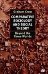 Comparative Sociology And Social Theory: Beyond The Three Worlds - Graham Crow