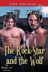 The Rock Star and the Wolf (Siren Publishing Classic Manlove) - J.C. Holly