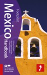 Footprint Mexico Handbook, 2nd Edition - Richard Argihiris, Geoffrey Groesbeck, Anna Marie Espsäter, Peter Hutchison