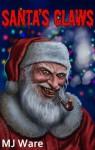 Santa's Claws - MJ Ware