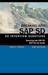 Breaking Into SAP SD: SAP SD Interview Questions, Answers, and Explanations (SAP SD Job Guide) - Jim Stewart