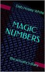 MAGIC NUMBERS: the actuary's diary - Deb Hosey White