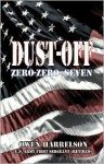 Dust Off Zero-Zero-Seven - Owen Harrelson