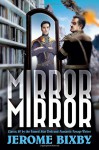 Mirror, Mirror: Classic SF by the Famed Star Trek and Fantastic Voyage Writer - Jerome Bixby, Emerson Bixby, Jean Marie Stine