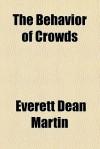 The Behavior of Crowds - Everett Dean Martin