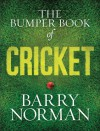 The Bumper Book of Cricket - Barry Norman