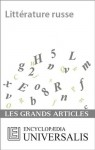 Littérature russe (Les Grands Articles d'Universalis): 8 (French Edition) - Encyclopædia Universalis