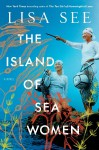 The Island of Sea Women - Lisa See
