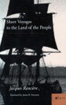 Short Voyages to the Land of the People - Jacques Rancière, James Swenson