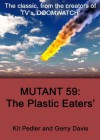 Mutant 59: The Plastic Eater - Kit Pedler, Gerry Davis