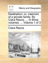 Destination: Or, Memoirs of a Private Family. by Clara Reeve, ... in Three Volumes. ... Volume 1 of 3 - Clara Reeve