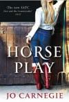 Horse Play - Jo Carnegie