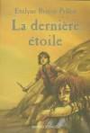 La Dernière Étoile - Evelyne Brisou-Pellen