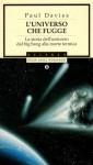 L'universo che fugge. La storia dell'universo dal big bang alla morte termica - Paul Davies, Libero Sosio