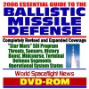 """2006 Essential Guide To Ballistic Missile Defense (Bmd) And Missile Defense Agency (Mda), """"Star Wars"""" Sdi Program, Threats, Sensors, History, Boost, Midcourse, And Terminal Defense Segments (Dvd Rom) - United States Department of Defense"""