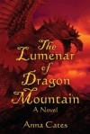 Lumenar of Dragon Mountain - Anna Cates