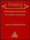 Nursing: Its Principles and Practice for Hospital and Private Use - John R. Hampton