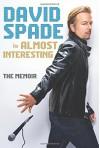 Almost Interesting: The Memoir - David Spade