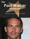 The Paul Walker Handbook - Everything You Need to Know about Paul Walker - Emily Smith